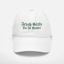 Irish Girls Do It Better Baseball Baseball Cap
