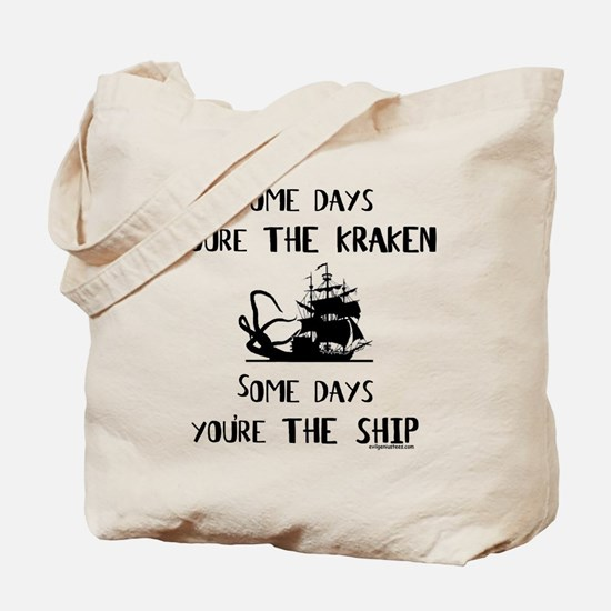 Some days the kraken, some days the ship Tote Bag