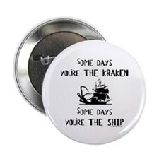 """Some days the kraken, some days the ship 2.25"""" But"""
