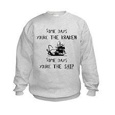 Some days the kraken, some days the ship Sweatshirt