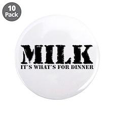 """Milk for dinner 3.5"""" Button (10 pack)"""