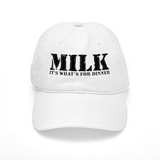 Milk for dinner Baseball Baseball Cap