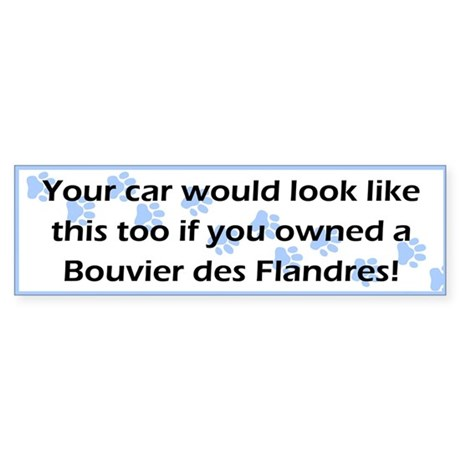 Your Car Bouvier des Flandres Bumper Sticker