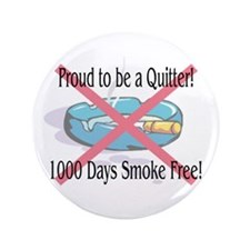 "1000 Days Smoke Free 3.5"" Button"