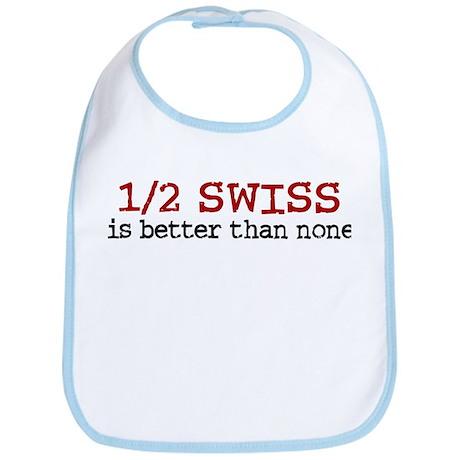 Half Swiss Is Better Than None Bib