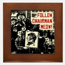 Follow Chairman Meow! -Workers Framed Tile
