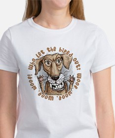 Who let the biped out Women's T-Shirt