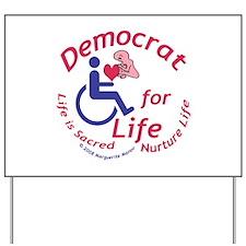 Democrat for Life Yard Sign