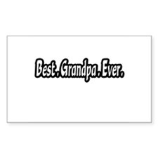 """Best.Grandpa.Ever."" Rectangle Decal"