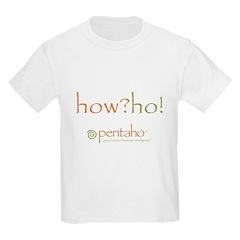 How?Ho! Kids T-Shirt