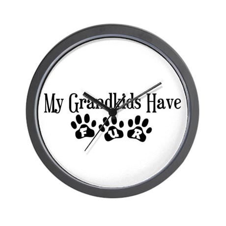 My Grandkids Have Fur Wall Clock