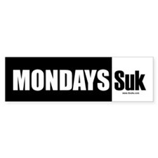 Mondays Suk Bumper Bumper Sticker