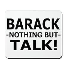 Barak Nothing But Talk Mousepad