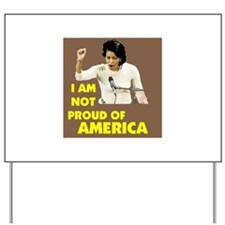NOT PROUD OF AMERICA   Yard Sign