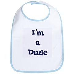I'm a Dude Bib