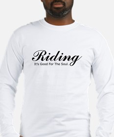Riding, Good for the soul, W/logo on back, L/S