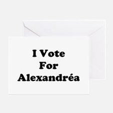 I Vote For Alexandrea Greeting Card