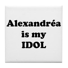 Alexandrea is my IDOL Tile Coaster