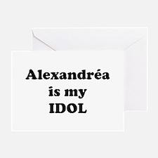 Alexandrea is my IDOL Greeting Card