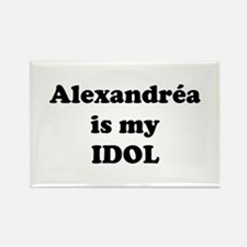 Alexandrea is my IDOL Rectangle Magnet