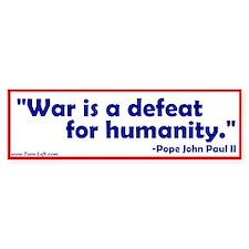 Bumper Sticker - John Paul II quote on war
