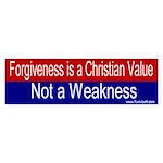 Bumper Sticker - Forgiveness is not a weakness
