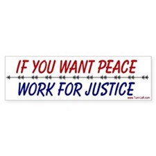 Bumper Sticker - If you want peace work for justic
