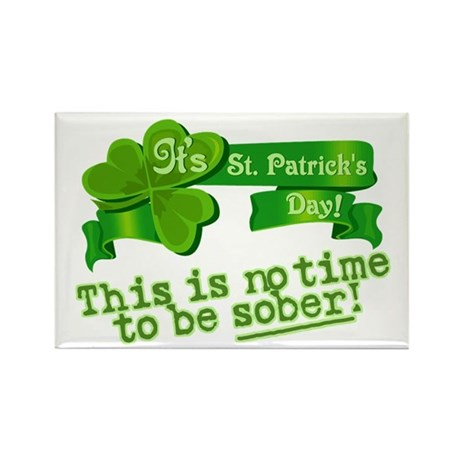 This is no time to be SOBER! Rectangle Magnet (100