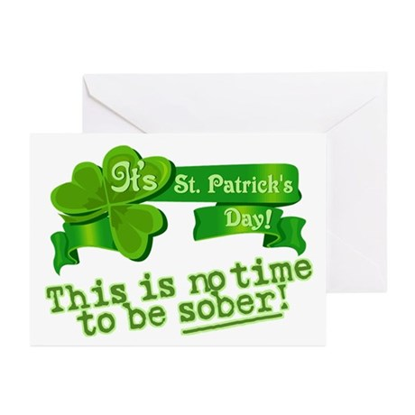 This is no time to be SOBER! Greeting Cards (Pk of