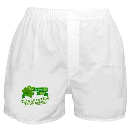 This is no time to be SOBER! Boxer Shorts