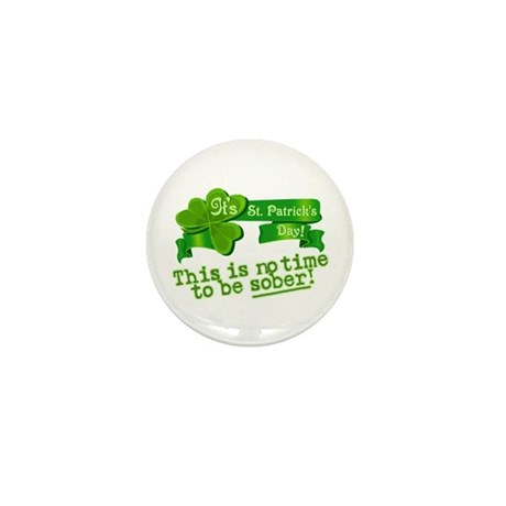 This is no time to be SOBER! Mini Button (100 pack
