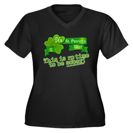 This is no time to be SOBER! Women's Plus Size V-N