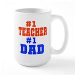 #1 Teacher #1 Dad Large Mug