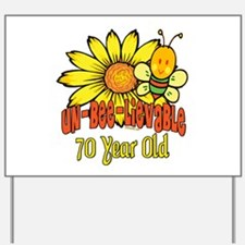 Un-Bee-Lievable 70th Yard Sign