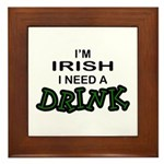 Irish Need a Drink Framed Tile