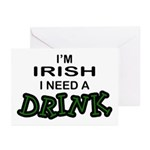 Irish Need a Drink Greeting Cards (Pk of 10)