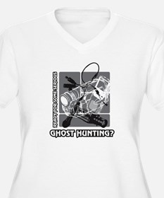 Ready For Some Serious Ghost Hunting? T-Shirt