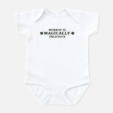 Murray is delicious Infant Bodysuit