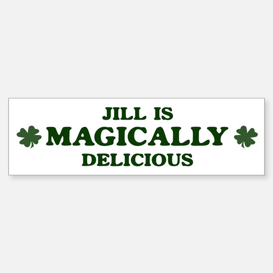 Jill is delicious Bumper Bumper Bumper Sticker