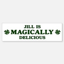 Jill is delicious Bumper Car Car Sticker