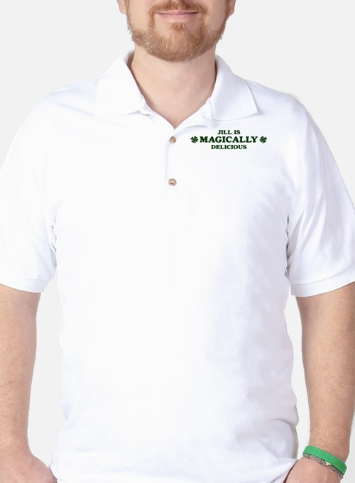 Jill is delicious Golf Shirt