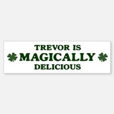 Trevor is delicious Bumper Bumper Bumper Sticker