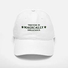 Trevor is delicious Baseball Baseball Cap