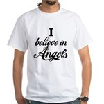 I BELEIVE IN ANGELS White T-Shirt