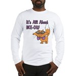 It's All About Me Cat Long Sleeve T-Shirt