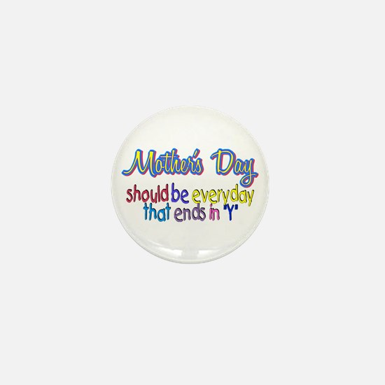 """Mother's Day - ends in """"y"""" Mini Button"""