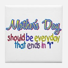 "Mother's Day - ends in ""y"" Tile Coaster"