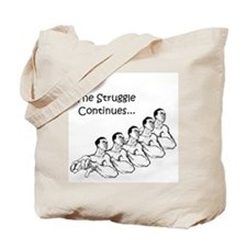 The Struggle Continues... Tote Bag