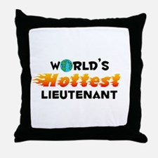 World's Hottest Lieut.. (C) Throw Pillow