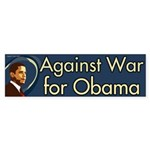 Against War For Obama bumper sticker